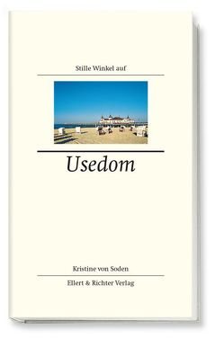 Stille Winkel auf Usedom von Soden,  Kristine von