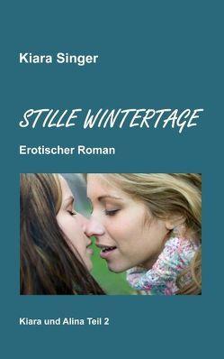 Stille Wintertage von Singer,  Kiara
