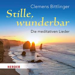 Stille wunderbar von Bittlinger,  Clemens