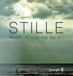Stille von Fischer,  Dirk