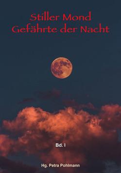 Stiller Mond, Gefährte der Nacht – Band I von Pohlmann,  Petra