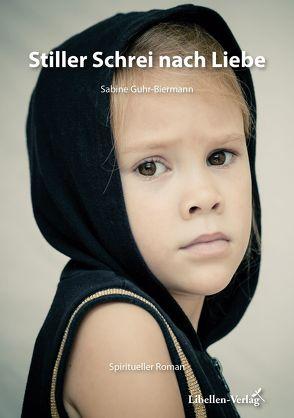 Stiller Schrei nach Liebe von Guhr-Biermann,  Sabine