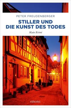 Stiller und die Kunst des Todes von Freudenberger,  Peter