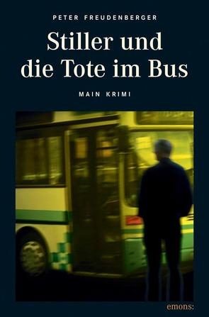 Stiller und die Tote im Bus von Freudenberger,  Peter