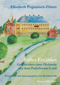 Stilles Erzählen von Poganiuch-Flören,  Elisabeth, Sill,  Bernhard
