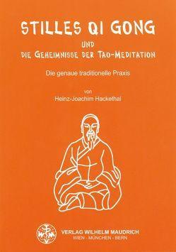 Stilles Qi Gong und die Geheimnisse der Tao-Meditation von Hackethal,  Heinz J