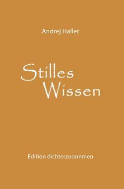 Stilles Wissen von Haeck,  Pascal, Haller,  Andrej