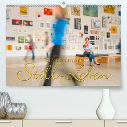 Stillkalender Still-Leben(Premium, hochwertiger DIN A2 Wandkalender 2020, Kunstdruck in Hochglanz) von W. Lambrecht,  Markus