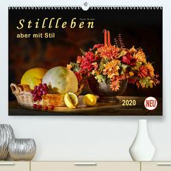 Stillleben – aber mit Stil (Premium, hochwertiger DIN A2 Wandkalender 2020, Kunstdruck in Hochglanz) von Roder,  Peter