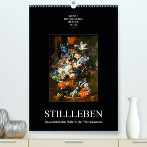 Stillleben – Illusionistische Malerei der RenaissanceAT-Version (Premium, hochwertiger DIN A2 Wandkalender 2021, Kunstdruck in Hochglanz) von Bartek,  Alexander