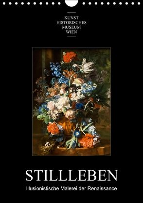 Stillleben – Illusionistische Malerei der RenaissanceAT-Version (Wandkalender 2018 DIN A4 hoch) von Bartek,  Alexander