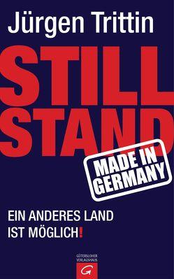 Stillstand made in Germany von Trittin,  Jürgen