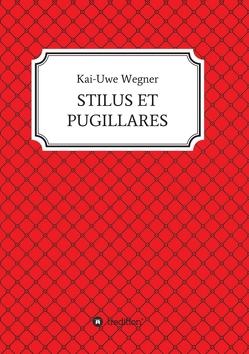 STILUS ET PUGILLARES von Wegner,  Kai-Uwe