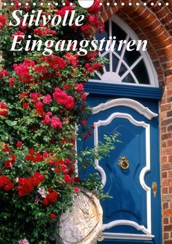 Stilvolle Eingangstüren (Wandkalender 2019 DIN A4 hoch)