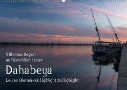 Stilvolles Segeln auf dem Nil mit einer Dahabeya – Leises Gleiten von Highlight zu Highlight (Wandkalender 2019 DIN A2 quer) von rsiemer