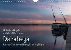 Stilvolles Segeln auf dem Nil mit einer Dahabeya – Leises Gleiten von Highlight zu Highlight (Wandkalender 2019 DIN A4 quer) von rsiemer