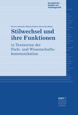 Stilwechsel und ihre Funktionen in Textsorten der Fach- und Wissenschaftskommunikation von Adamzik,  Kirsten, Petkova-Kessanlis,  Mikaela
