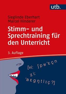 Stimm- und Sprechtraining für den Unterricht von Eberhart,  Sieglinde, Hinderer,  Marcel