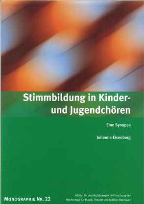 Stimmbildung in Kinder- und Jugendchören von Eisenberg,  Julienne