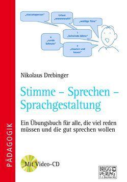 Stimme – Sprechen – Sprachgestaltung von Drebinger,  Nikolaus