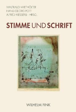 Stimme und Schrift von Messerli,  Alfred, Pott,  Hans-Georg, Wiethölter,  Waltraud