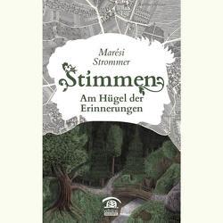 Stimmen am Hügel der Erinnerungen. von Petrowsky,  Martin G, Strommer,  Marési