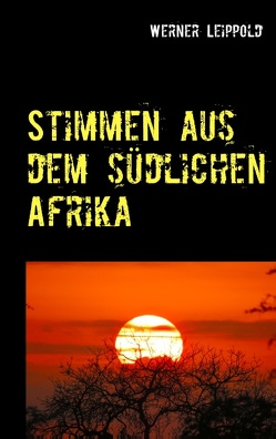 Stimmen aus dem südlichen Afrika von Leippold,  Werner
