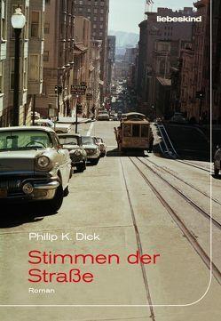 Stimmen der Straße von Bielfeldt,  Kathrin, Bürger,  Jürgen, Dick,  Philip K