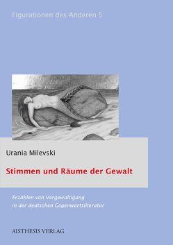 Stimmen und Räume der Gewalt von Milevski,  Urania