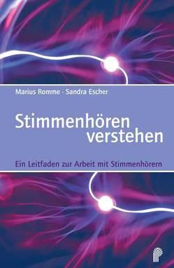 Stimmenhören verstehen von Escher,  Sandra, Romme,  Marius