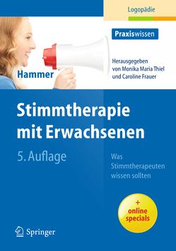 Stimmtherapie mit Erwachsenen von Frauer,  Caroline, Hammer,  Sabine S., Thiel,  Monika