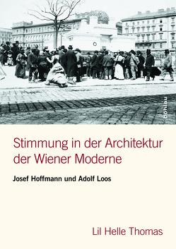 Stimmung in der Architektur der Wiener Moderne von Thomas,  Lil Helle