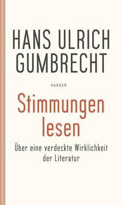 Stimmungen lesen von Gumbrecht,  Hans Ulrich