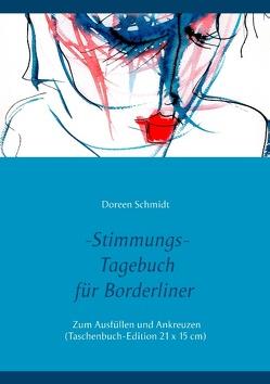 Stimmungstagebuch. Das Selbsthilfebuch für Borderliner. Zum Ausfüllen und Ankreuzen. (Taschenbuch-Edition 21×15 cm) von Schmidt,  Doreen