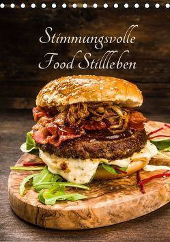 Stimmungsvolle Food Stillleben (Tischkalender 2019 DIN A5 hoch) von Fischer,  Christian