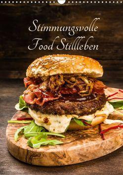 Stimmungsvolle Food Stillleben (Wandkalender 2019 DIN A3 hoch)