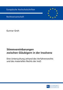 Stimmvereinbarungen zwischen Gläubigern in der Insolvenz von Groh,  Gunnar