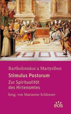 Stimulus Pastorum von Bartholomäus a Martyribus, Schlosser,  Marianne