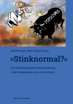 """""""Stinknormal?"""" – Die rechtspopulistische Herausforderung in den Niederlanden und in Deutschland von Krause,  André, Vossen,  Koen"""