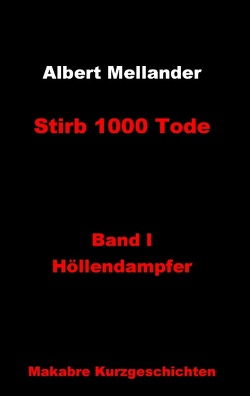 Stirb 1000 Tode von Mellander,  Albert