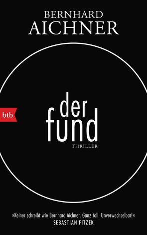 Der Fund von Aichner,  Bernhard