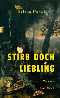 Stirb doch, Liebling von Harwicz,  Ariana, Ploetz,  Dagmar