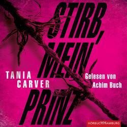 Stirb, mein Prinz (Ein Marina-Esposito-Thriller 3) von Buch,  Achim, Carver,  Tania, Uplegger,  Sybille