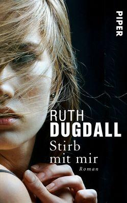 Stirb mit mir von Dugdall,  Ruth, Weber-Jarić,  Gabriele