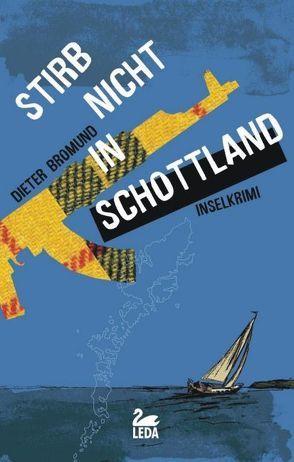 Stirb nicht in Schottland von Bromund,  Dieter