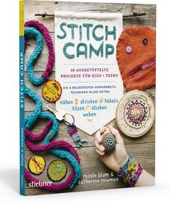 Stitch Camp – 18 ausgetüftelte Projekte für Kids + Teens von Blum,  Nicole, Newman,  Catherine