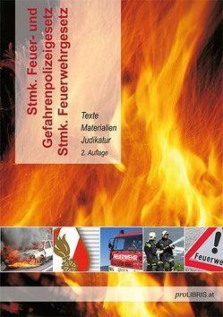 Stmk.Feuer- und Gefahrenpolizeigesetz / Stmk. Feuerwehrgesetz von proLIBRIS VerlagsgesmbH