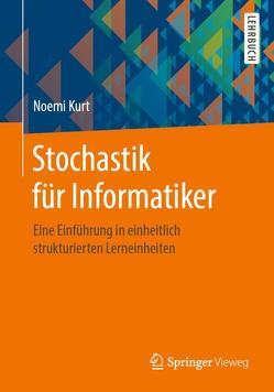 Stochastik für Informatiker von Kurt,  Noemi