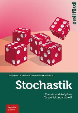 Stochastik – inkl. E-Book von Frenzel,  Eva, Glötzner,  Fabian, Künsch,  Hans Ruedi, Mylonas,  Nora, Stocker,  Hansjürg