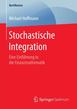 Stochastische Integration von Hoffmann,  Michael